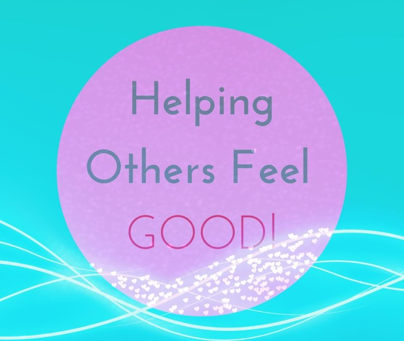 Helping Others Feel Good