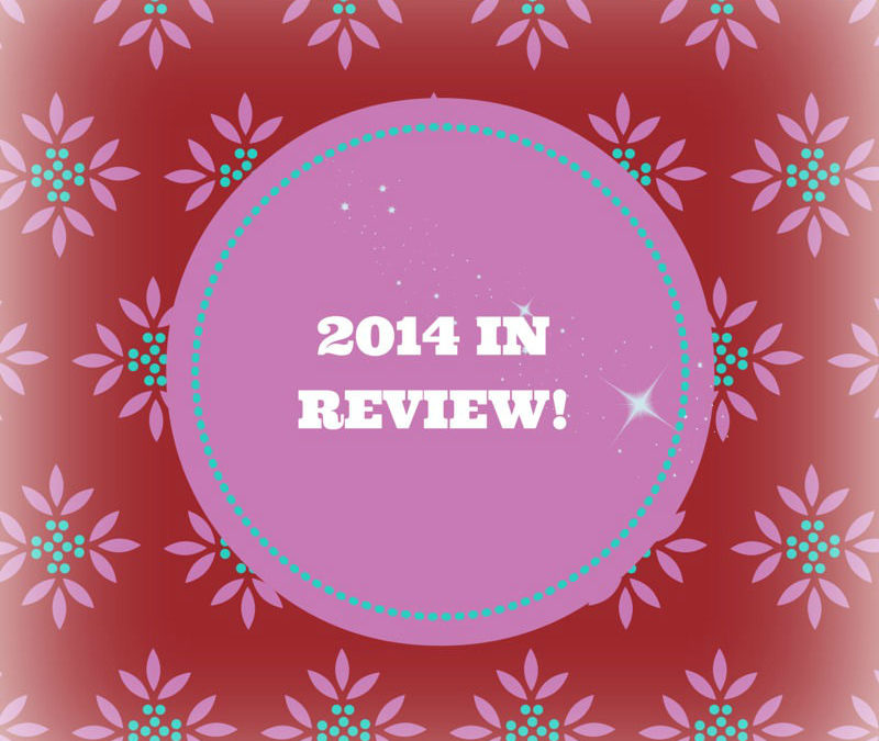 My 2014 Recap – A Few Highlights!