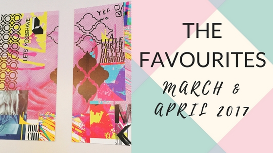 The Favourites – March & April 2017