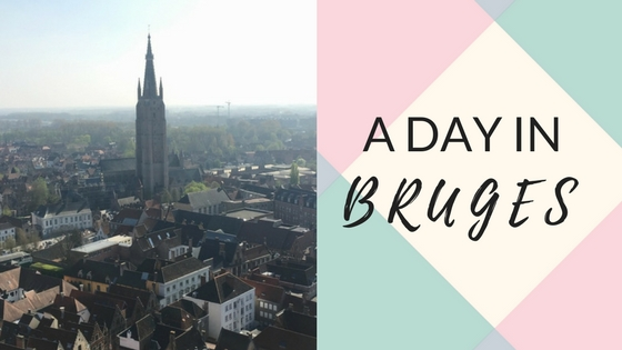 A Day Trip to Bruges