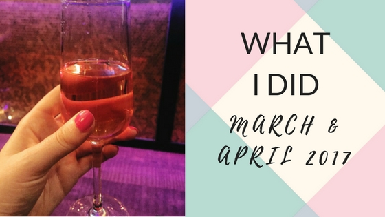 What I Did – March & April 2017