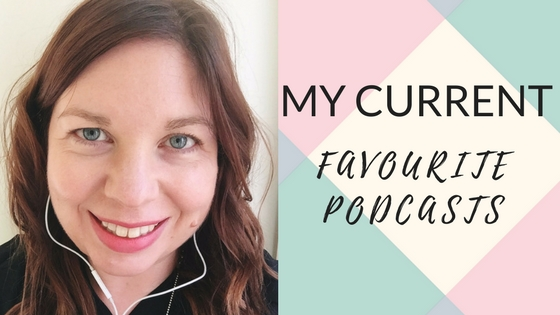 My Current Favourite Podcasts