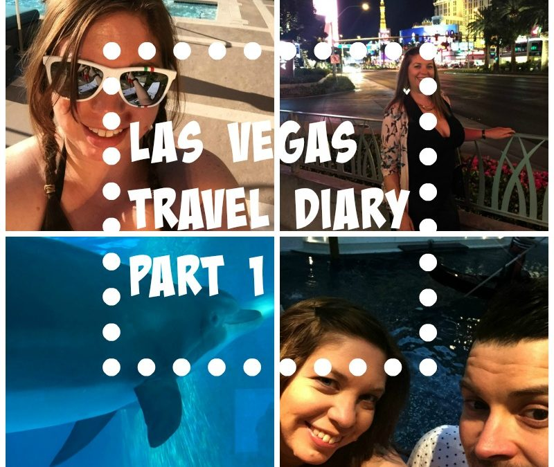 Las Vegas 2015 Travel Diary – Part 1
