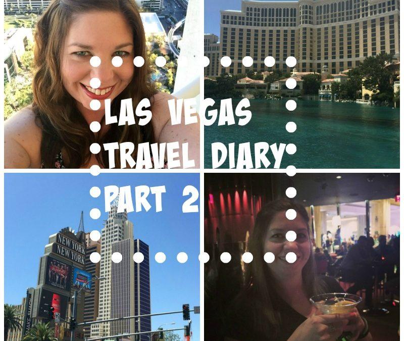 Las Vegas 2015 Travel Diary – Part 2!