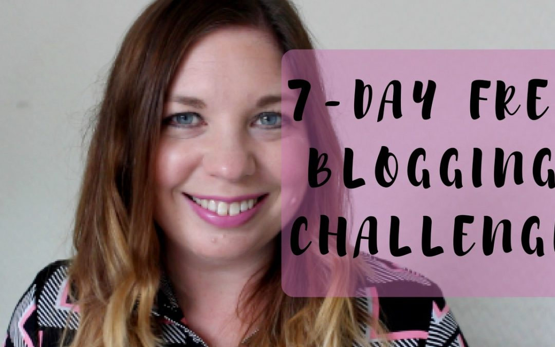 Join this FREE 7-Day Blogging Challenge!