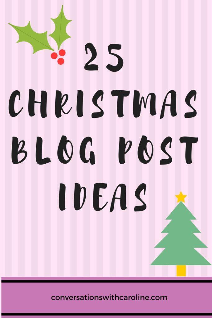 25 Christmas Blog Post Ideas