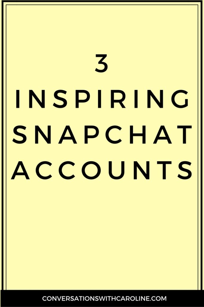 3 Inspiring Snapchat Accounts