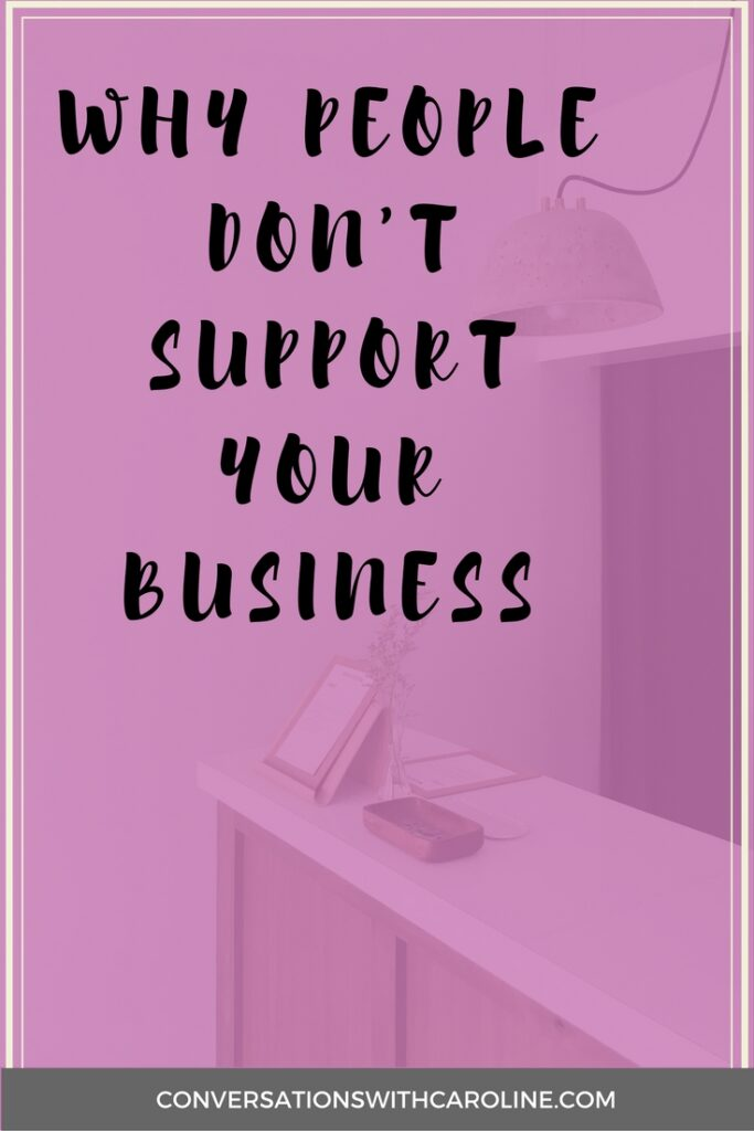 why people don't support your business
