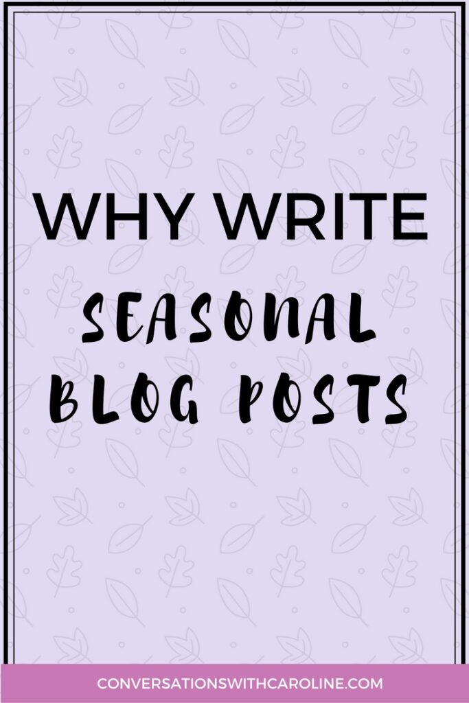 Why write seasonal blog posts
