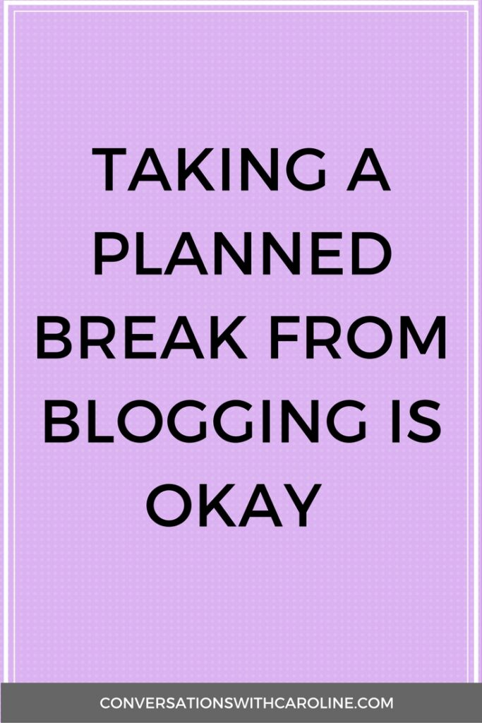 Taking a break from blogging