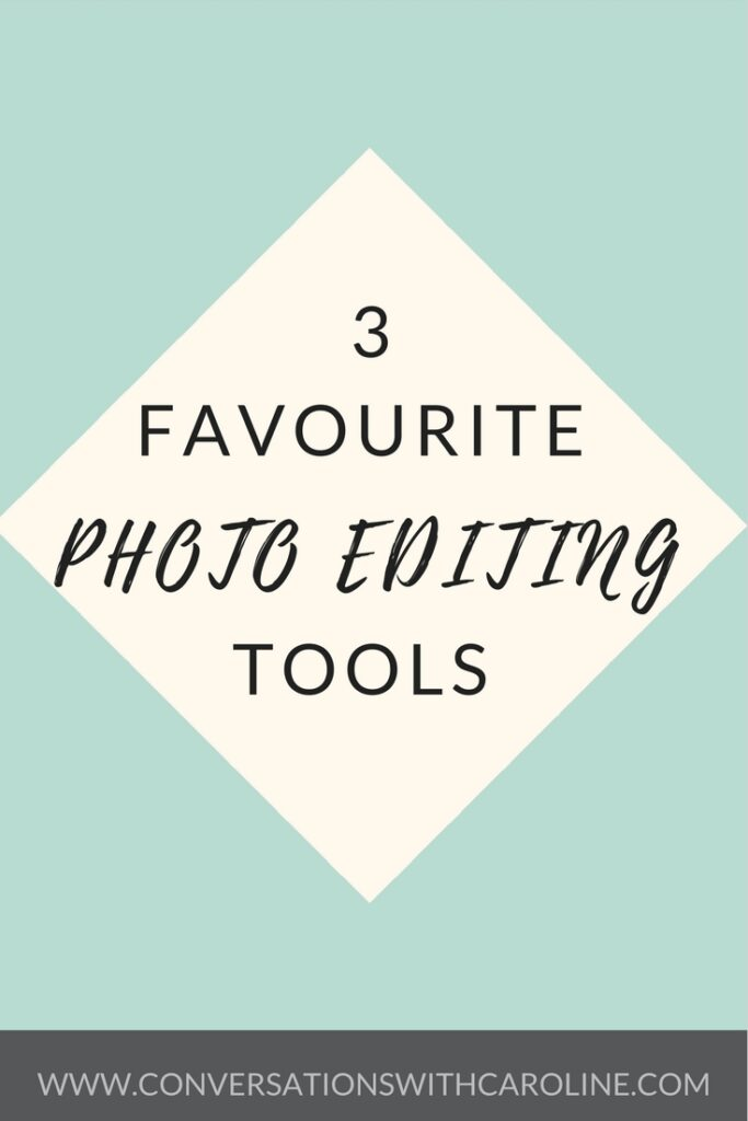 3 favourite photo editing tools