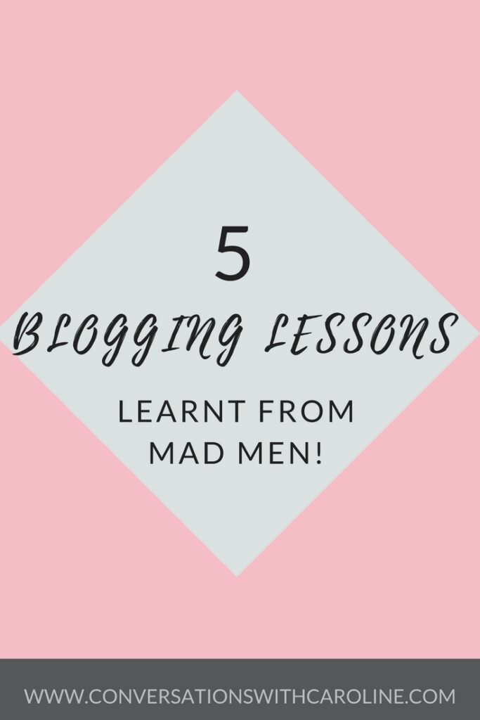 Blogging lessons learnt from Mad Men