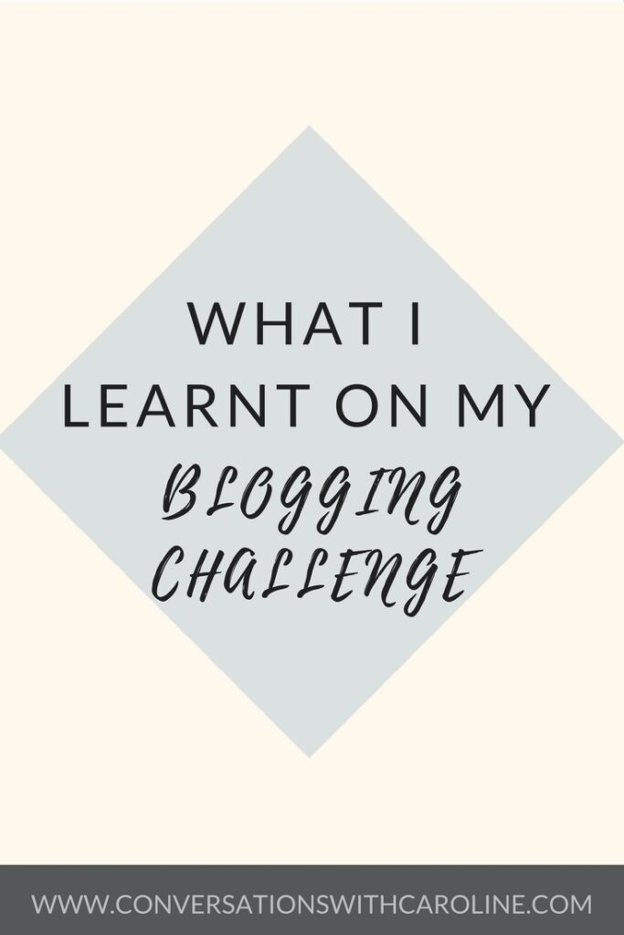 What I learnt on my blogging challenge