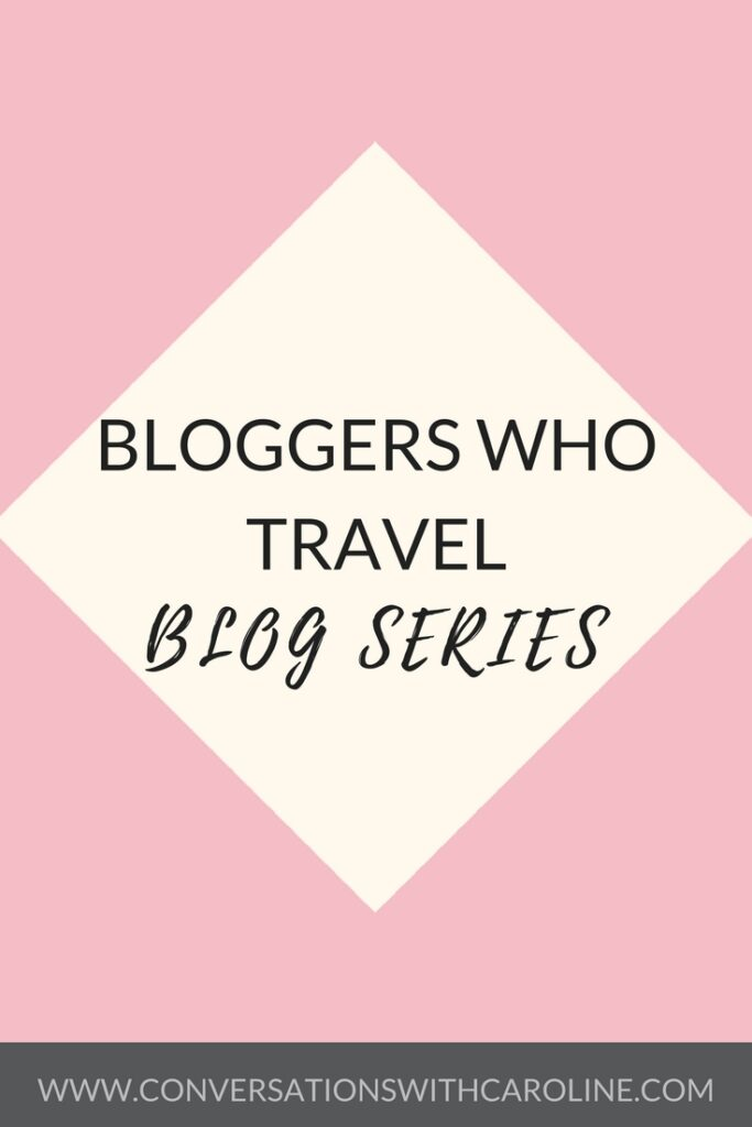 Bloggers Who Travel Blog Series