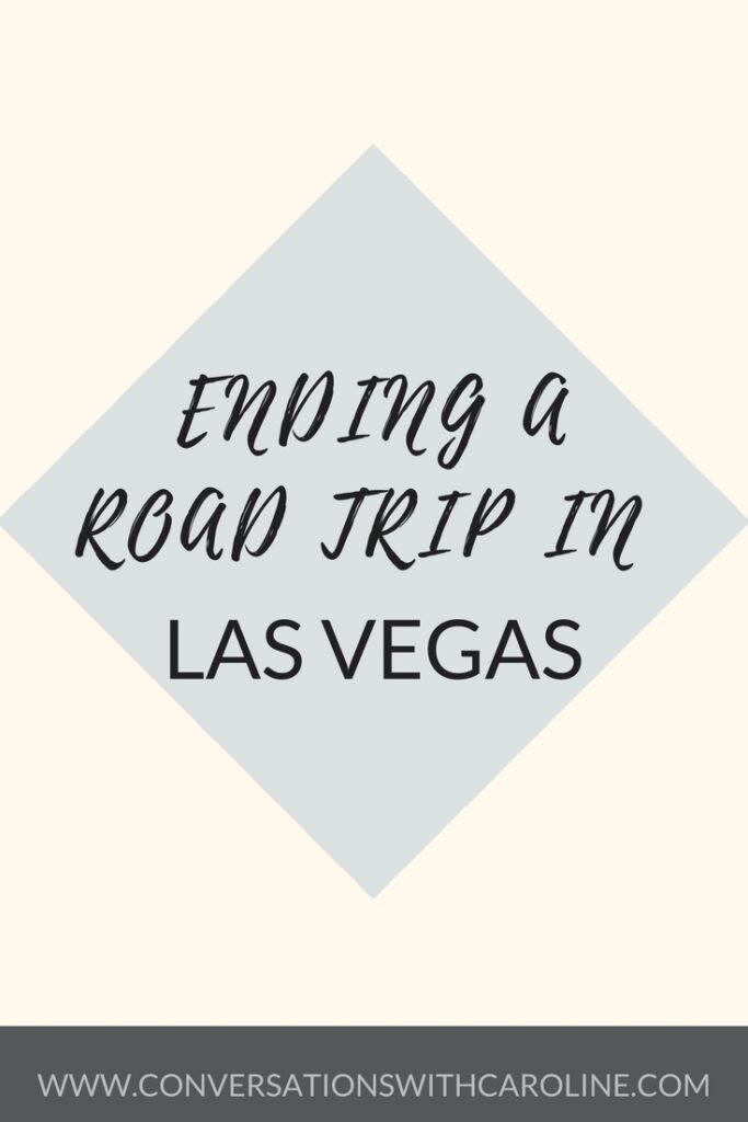 Ending a Road Trip in Las Vegas