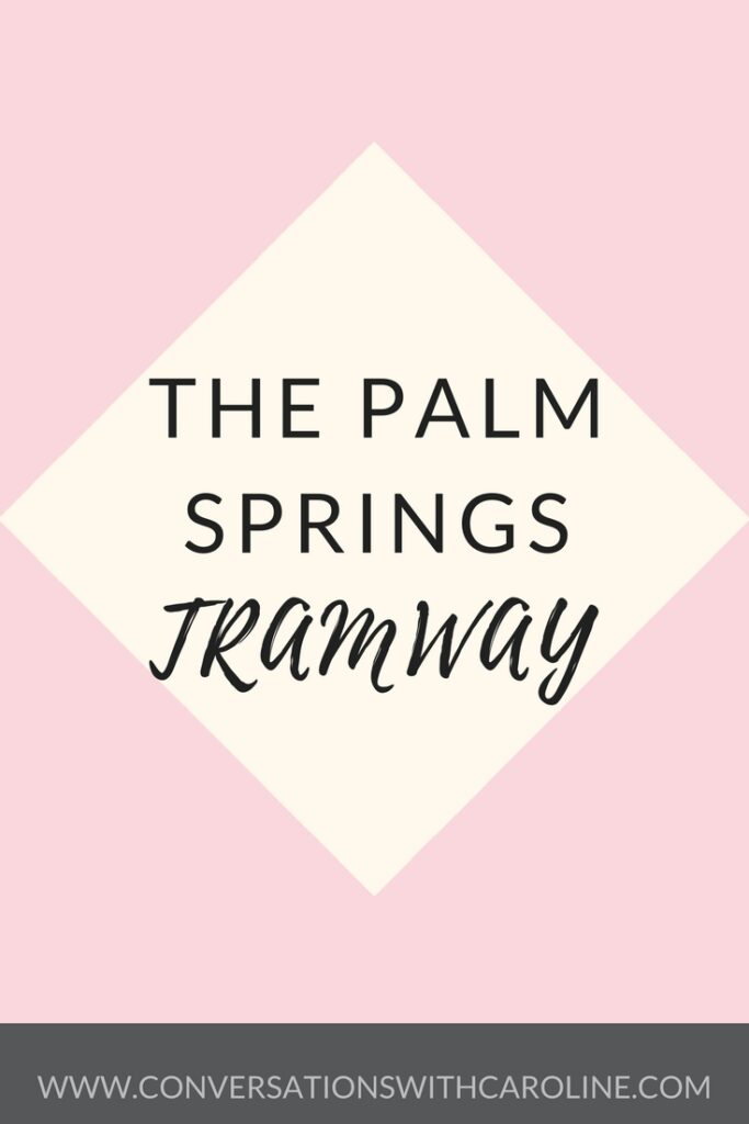 The Palm Springs Tramway