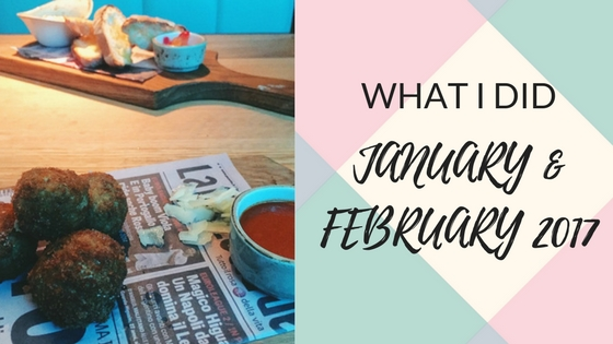 What I Did – January & February 2017