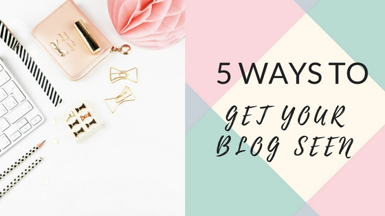 5 Ways to Get Your Blog Seen
