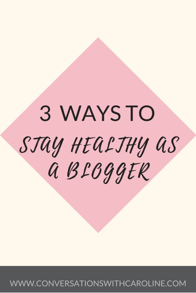 Stay healthy as a blogger