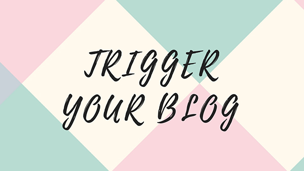 Trigger Your Blog